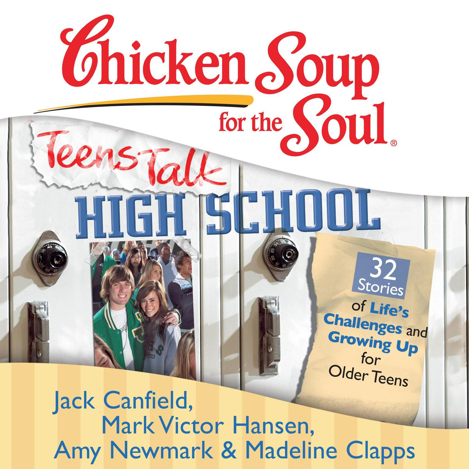 Printable Chicken Soup for the Soul: Teens Talk High School - 32 Stories of Life's Challenges and Growing Up for Older Teens Audiobook Cover Art