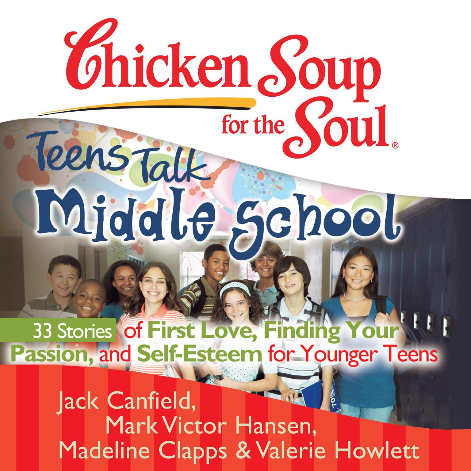 Printable Chicken Soup for the Soul: Teens Talk Middle School - 33 Stories of First Love, Finding Your Passion, and Self-Esteem for Younger Teens Audiobook Cover Art