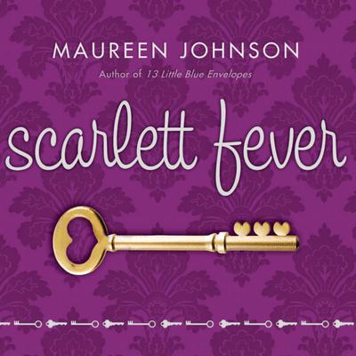 Scarlett Fever Audiobook, by Maureen Johnson