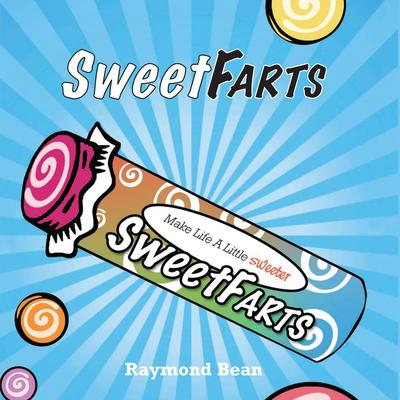 Sweet Farts #1 Audiobook, by Raymond Bean