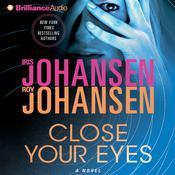 Close Your Eyes Audiobook, by Iris Johansen, Roy Johansen
