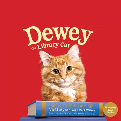Dewey the Library Cat: A True Story Audiobook, by Vicki Myron