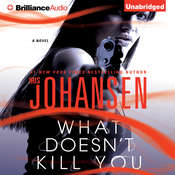 What Doesnt Kill You: A Novel Audiobook, by Iris Johansen