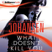 What Doesnt Kill You: A Novel Audiobook, by Iris Johansen