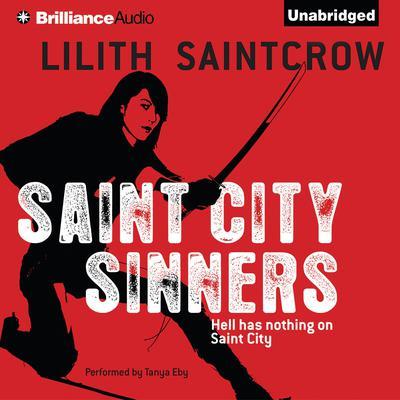 Saint City Sinners Audiobook, by Lilith Saintcrow
