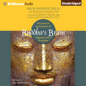 Buddhas Brain: The Practical Neuroscience of Happiness, Love & Wisdom Audiobook, by Rick Hanson, Rick Hanson, Ph.D.
