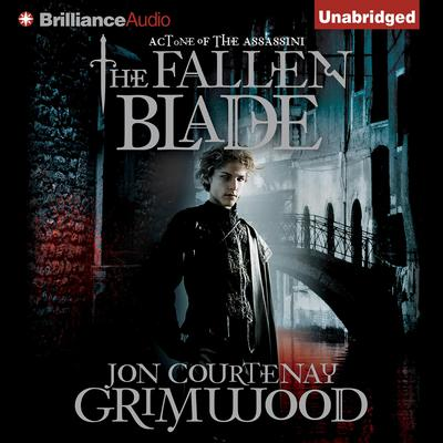 The Fallen Blade: Act One of the Assassini Audiobook, by Jon Courtenay Grimwood