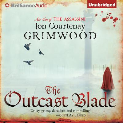 The Outcast Blade: Act Two of the Assassini Audiobook, by Jon Courtenay Grimwood