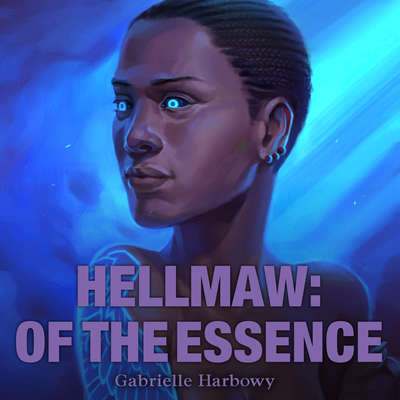 Hellmaw: Of The Essence Audiobook, by Gabrielle Harbowy