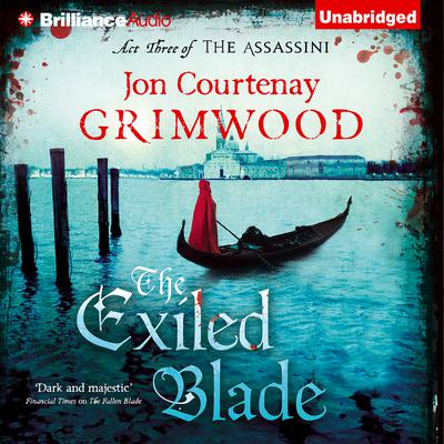 The Exiled Blade Audiobook, by Jon Courtenay Grimwood