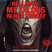 Hellmaw: My Talons in Her Throat Audiobook, by Ed Greenwood