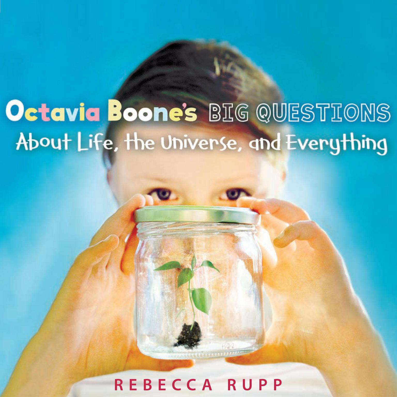 Printable Octavia Boone's Big Questions About Life, the Universe, and Everything Audiobook Cover Art