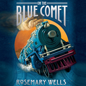 On the Blue Comet Audiobook, by Rosemary Wells