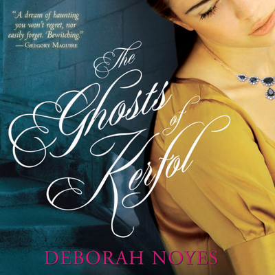 The Ghosts of Kerfol Audiobook, by Deborah Noyes