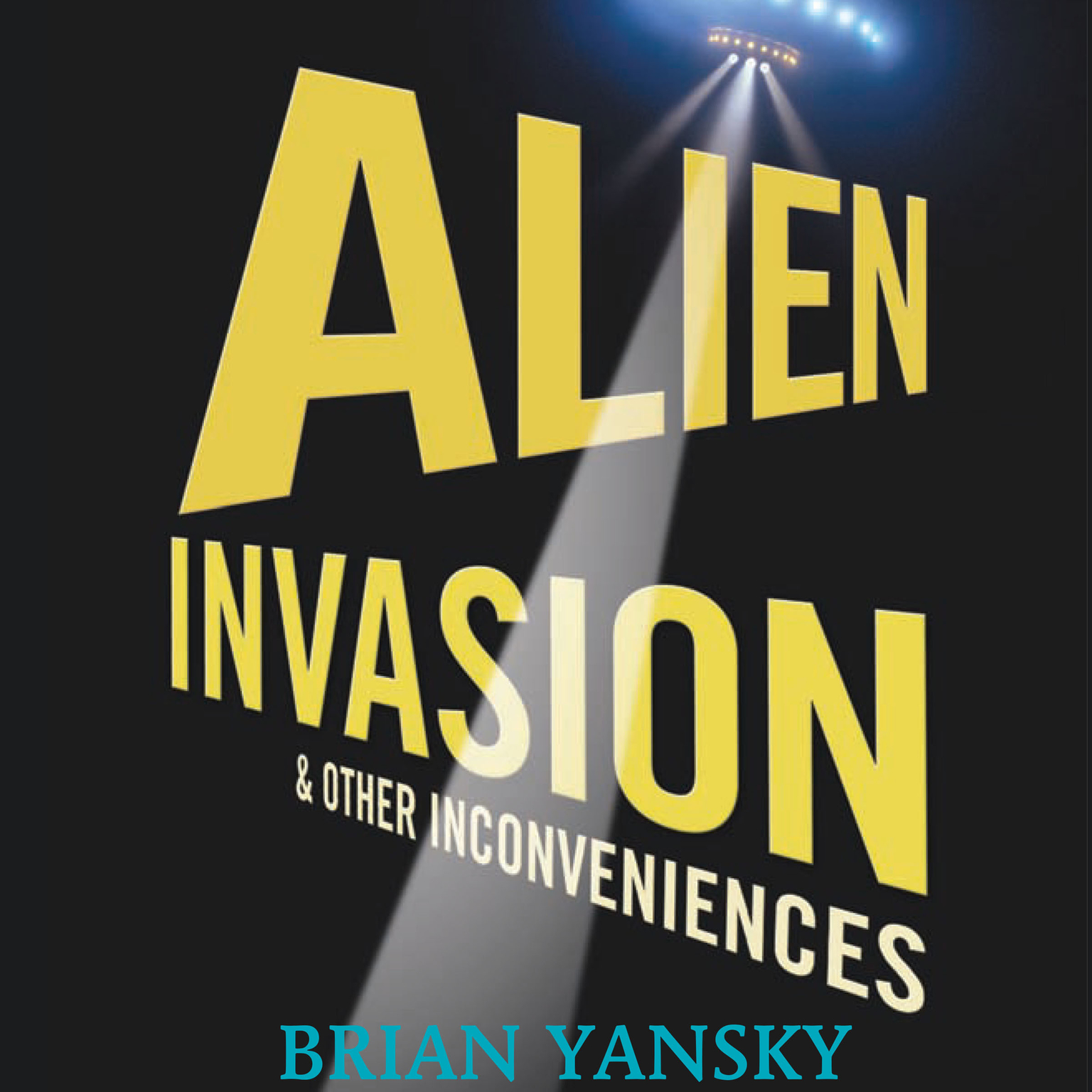 Printable Alien Invasion and Other Inconveniences Audiobook Cover Art