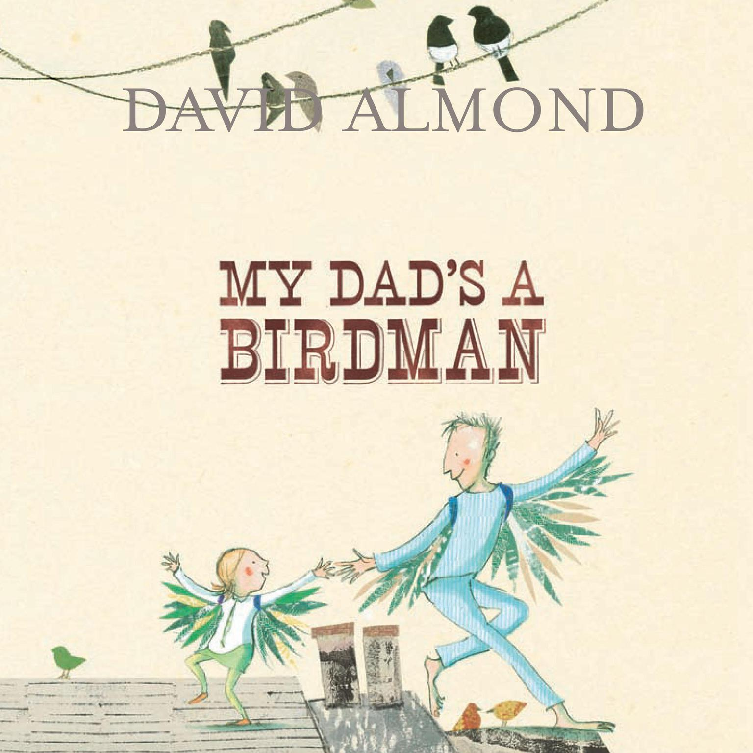 Printable My Dad's a Birdman Audiobook Cover Art