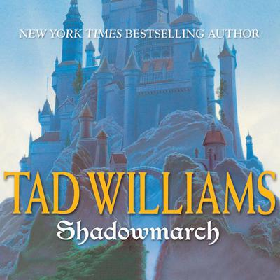 Shadowmarch: Shadowmarch: Volume I Audiobook, by Tad Williams