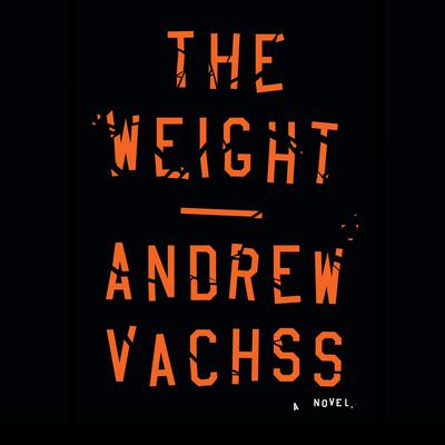 The Weight Audiobook, by Andrew Vachss