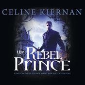 The Rebel Prince Audiobook, by Celine Kiernan