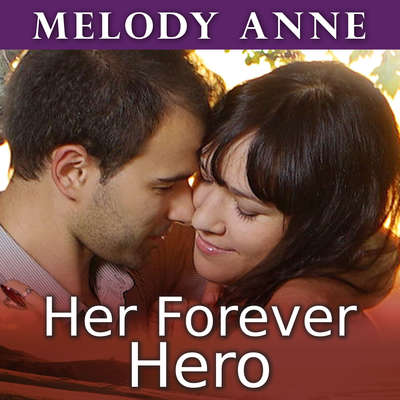 Her Forever Hero Audiobook, by Melody Anne