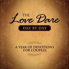 The Love Dare Day by Day: A Year of Devotions for Couples Audiobook, by Alex Kendrick, Stephen Kendrick