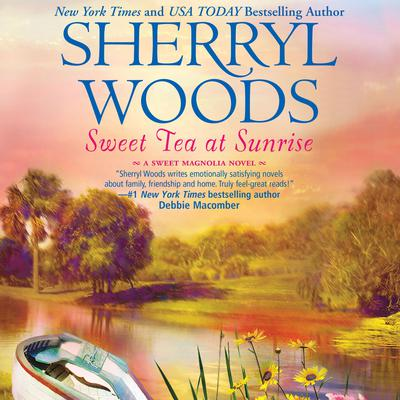 Sweet Tea at Sunrise Audiobook, by Sherryl Woods