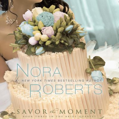 Savor the Moment Audiobook, by Nora Roberts