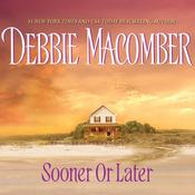 Sooner or Later Audiobook, by Debbie Macomber