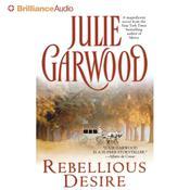 Rebellious Desire Audiobook, by Julie Garwood