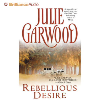 Rebellious Desire (Abridged) Audiobook, by Julie Garwood