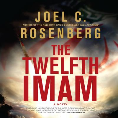 The Twelfth Imam: A Novel Audiobook, by Joel C. Rosenberg