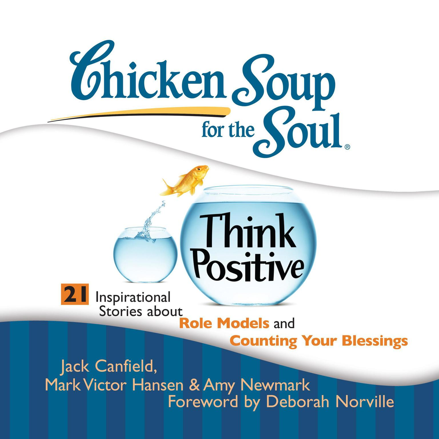 Printable Chicken Soup for the Soul: Think Positive - 21 Inspirational Stories about Role Models and Counting Your Blessings Audiobook Cover Art