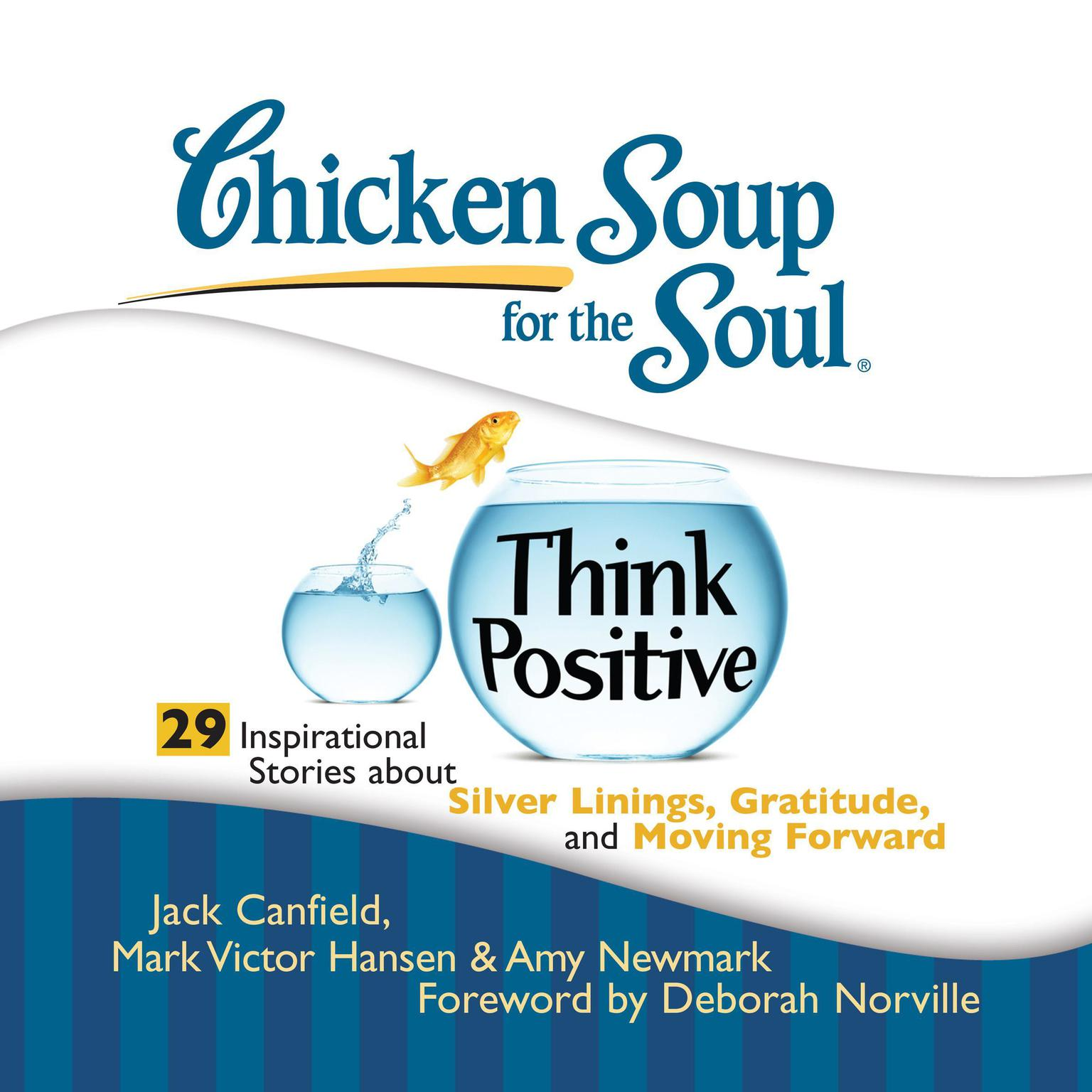Printable Chicken Soup for the Soul: Think Positive - 29 Inspirational Stories about Silver Linings, Gratitude, and Moving Forward Audiobook Cover Art