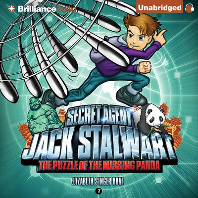 The Puzzle of the Missing Panda: China: Secret Agent Jack Stalwart, Book 7 Audiobook, by Elizabeth Singer Hunt