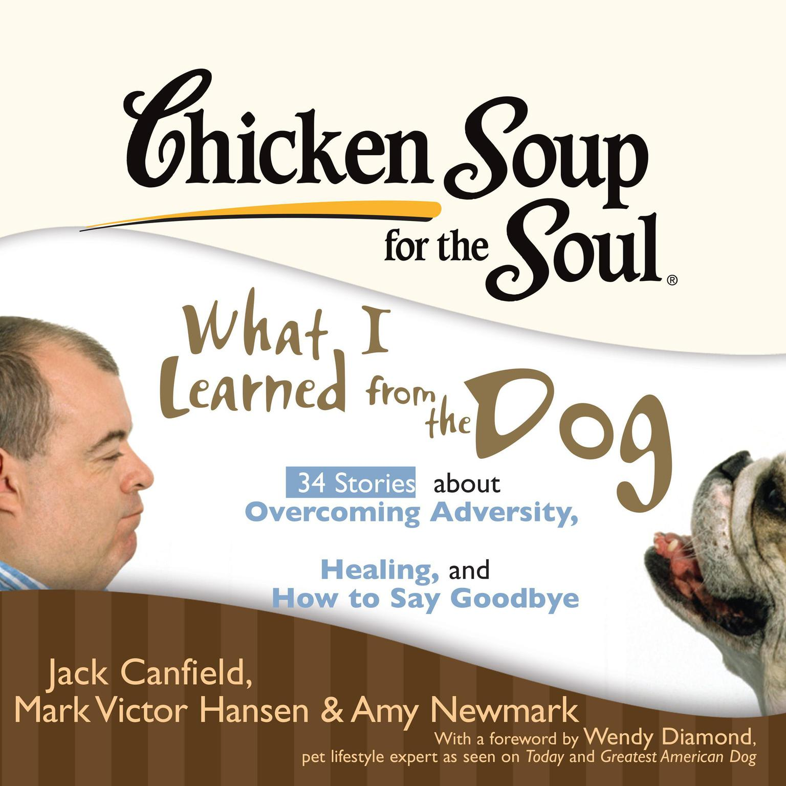 Printable Chicken Soup for the Soul: What I Learned from the Dog - 34 Stories about Overcoming Adversity, Healing, and How to Say Goodbye Audiobook Cover Art