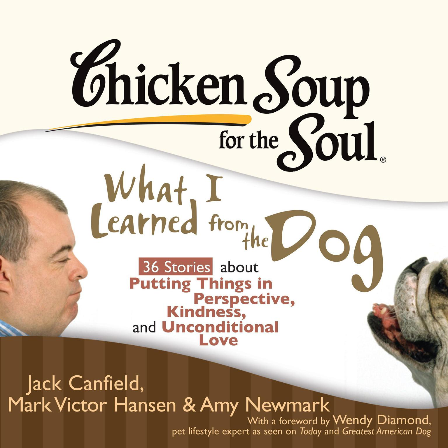 Printable Chicken Soup for the Soul: What I Learned from the Dog - 36 Stories about Putting Things in Perspective, Kindness, and Unconditi Audiobook Cover Art