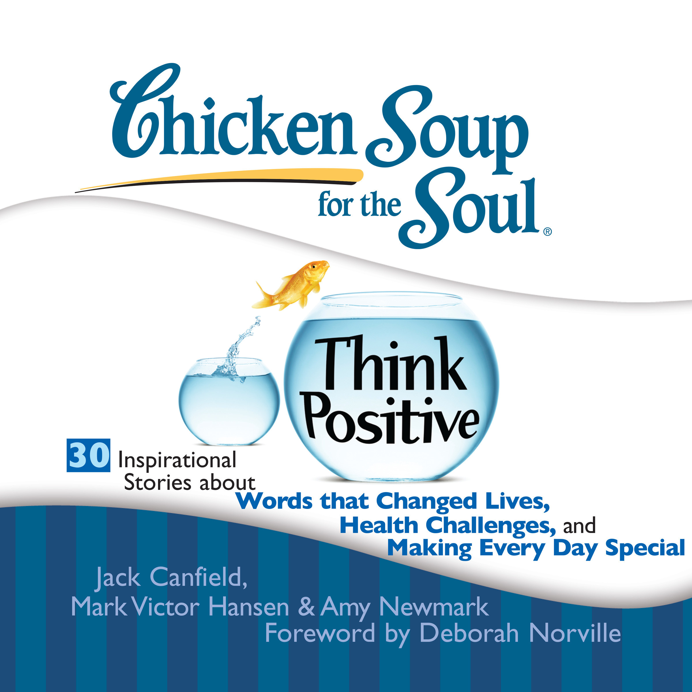 Printable Chicken Soup for the Soul: Think Positive - 30 Inspirational Stories about Words that Changed Lives, Health Challenges, and Maki Audiobook Cover Art