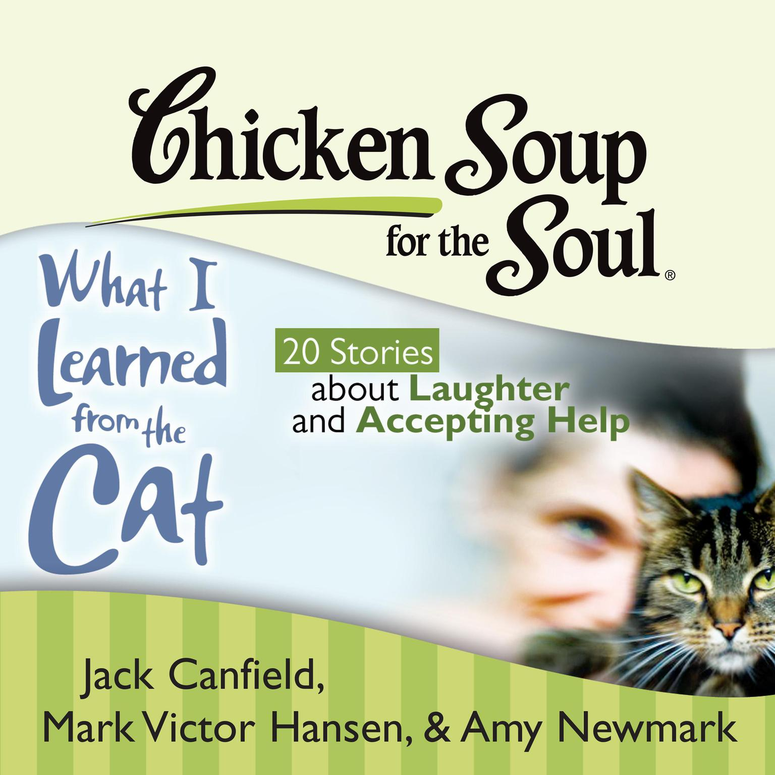 Printable Chicken Soup for the Soul: What I Learned from the Cat - 20 Stories about Laughter and Accepting Help Audiobook Cover Art