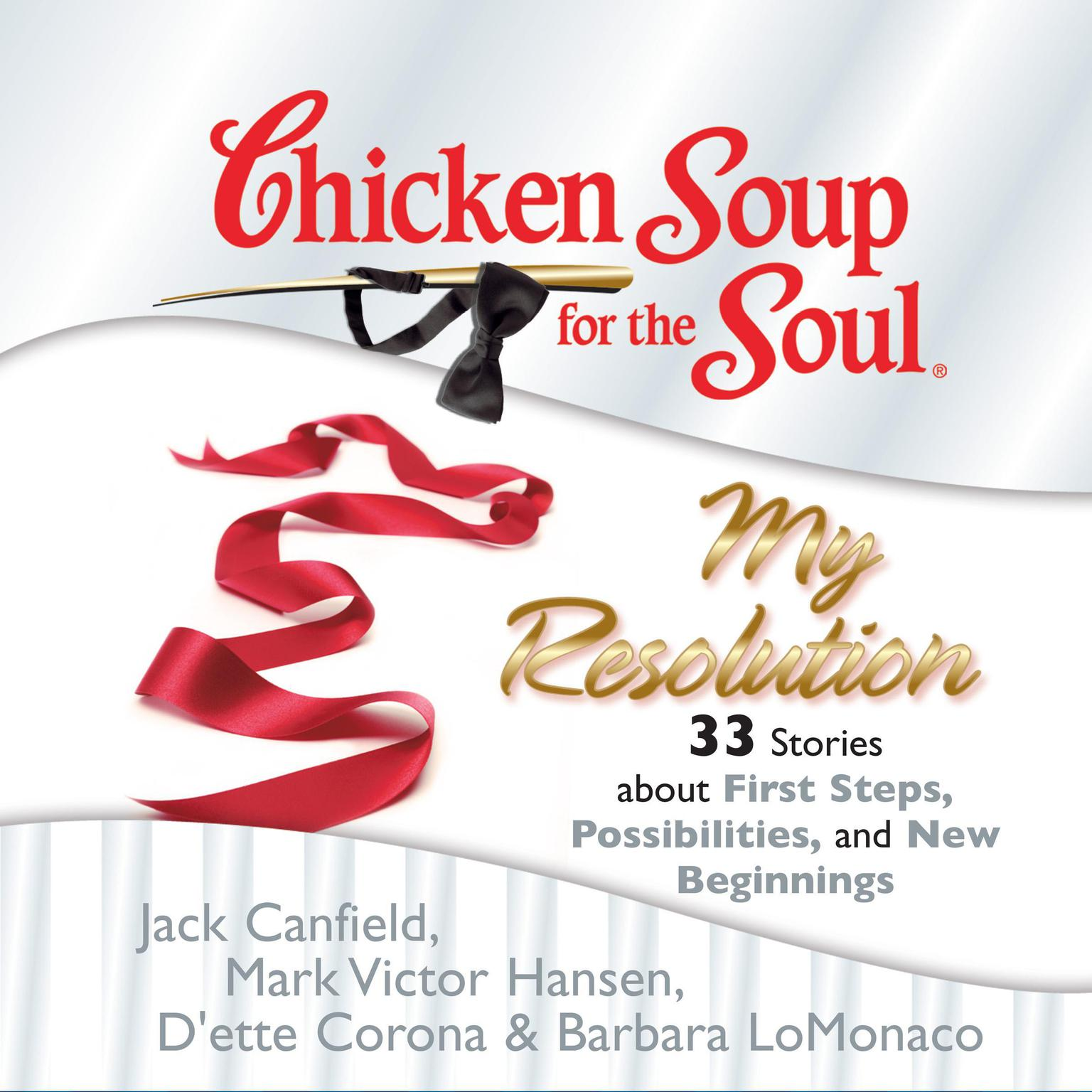 Printable Chicken Soup for the Soul: My Resolution - 33 Stories about First Steps, Possibilities, and New Beginnings Audiobook Cover Art