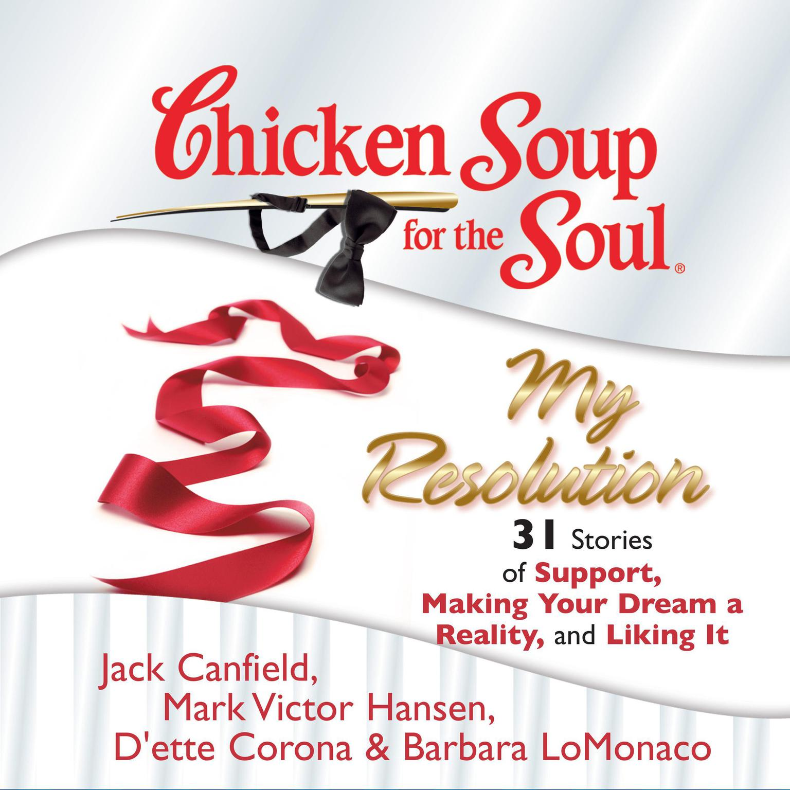 Chicken Soup for the Soul: My Resolution - 31 Stories of Support, Making  Your