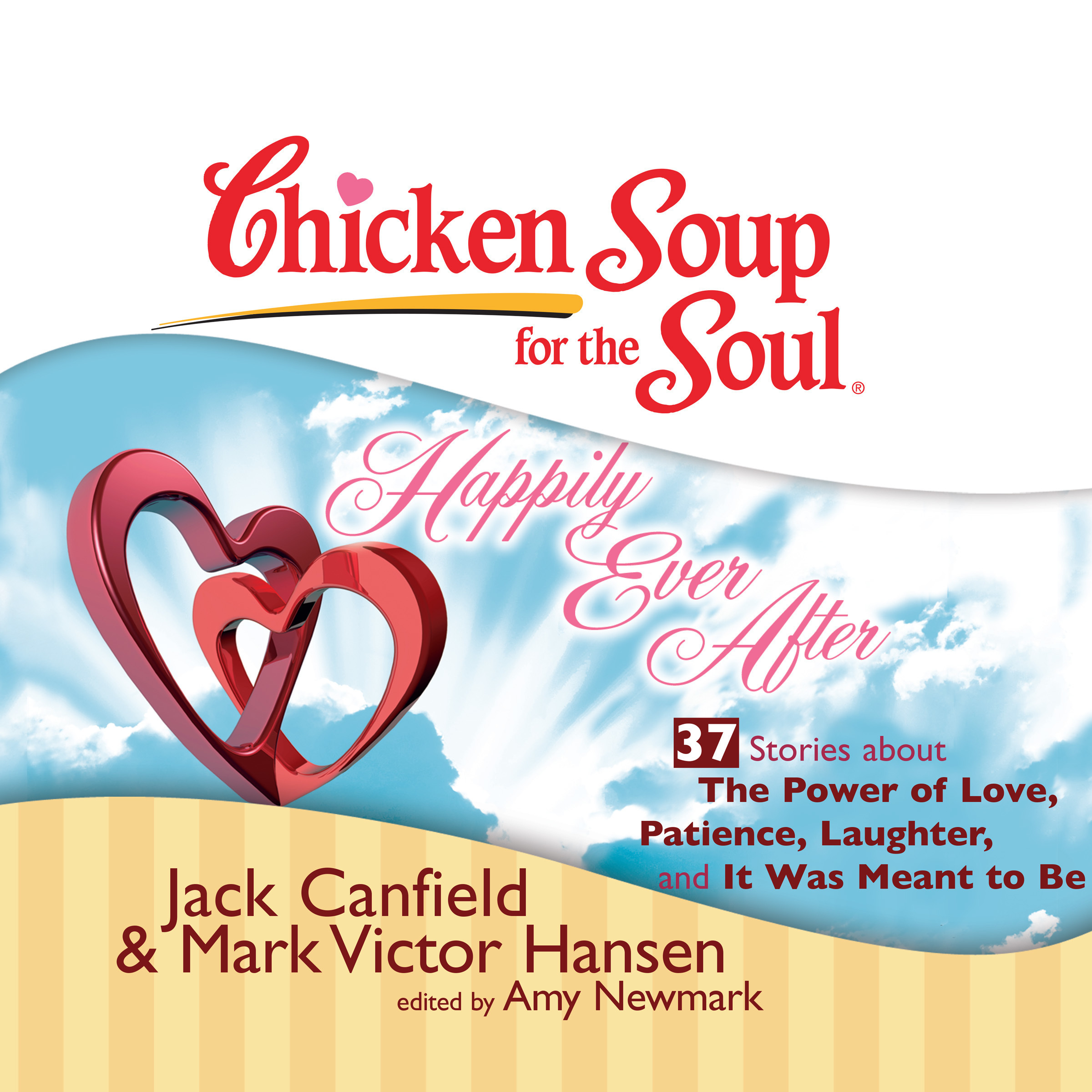 Printable Chicken Soup for the Soul: Happily Ever After - 37 Stories about the Power of Love, Patience, Laughter, and It Was Meant to Be Audiobook Cover Art