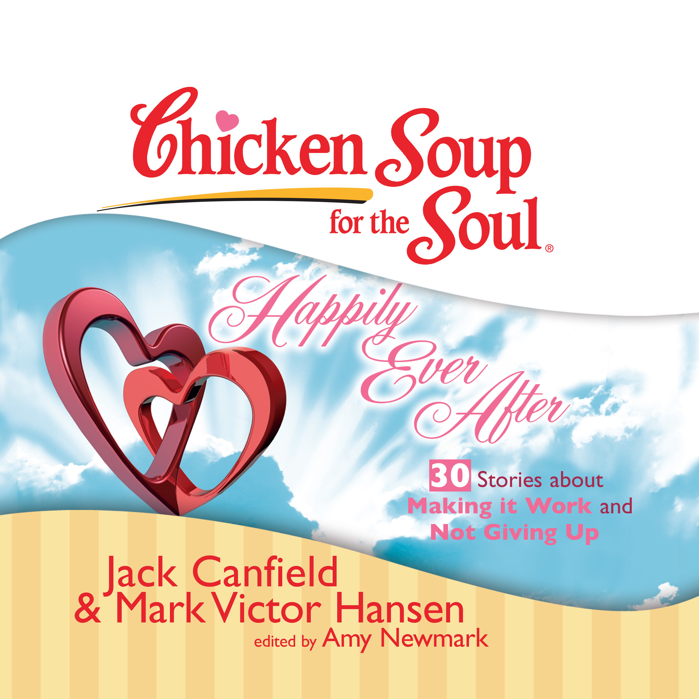Printable Chicken Soup for the Soul: Happily Ever After - 30 Stories about Making it Work and Not Giving Up Audiobook Cover Art