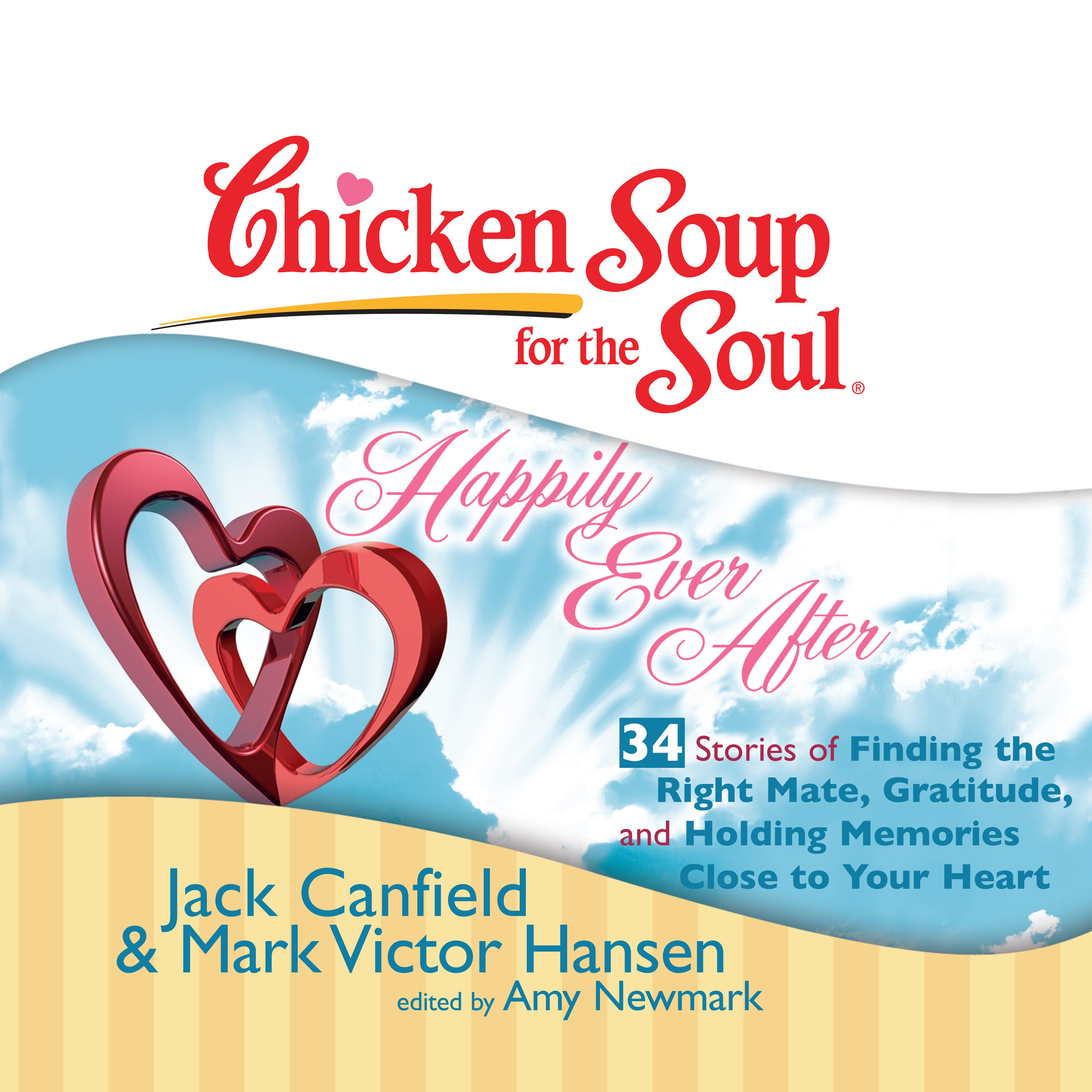 Printable Chicken Soup for the Soul: Happily Ever After - 34 Stories of Finding the Right Mate, Gratitude, and Holding Memories Close to Y Audiobook Cover Art