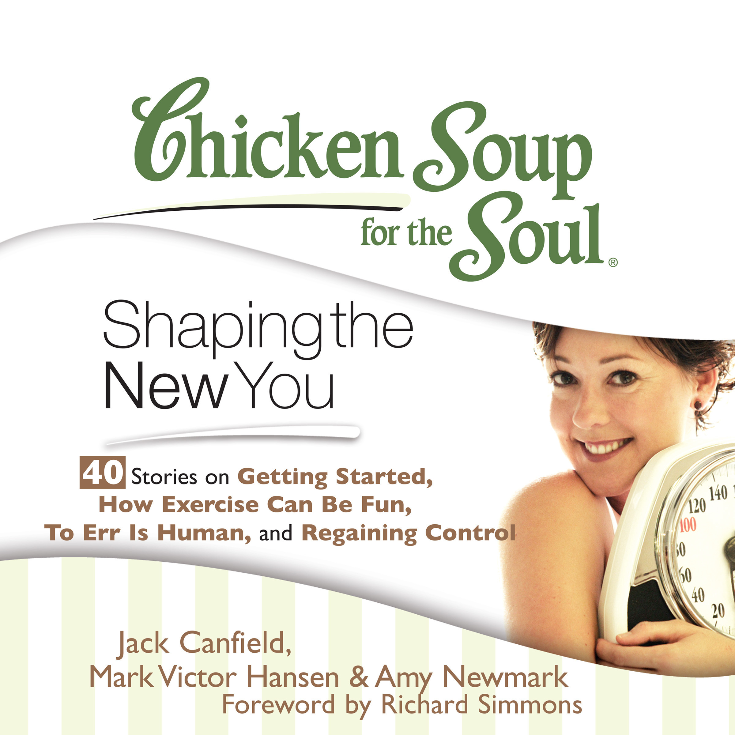 Printable Chicken Soup for the Soul: Shaping the New You - 40 Stories on Getting Started, How Exercise Can Be Fun, To Err is Human, and Re Audiobook Cover Art