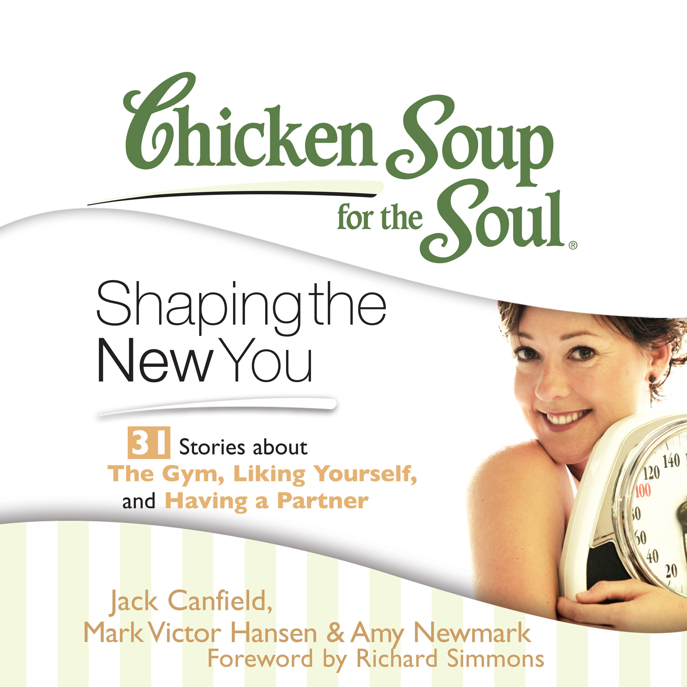 Printable Chicken Soup for the Soul: Shaping the New You - 31 Stories about the Gym, Liking Yourself, and Having a Partner Audiobook Cover Art