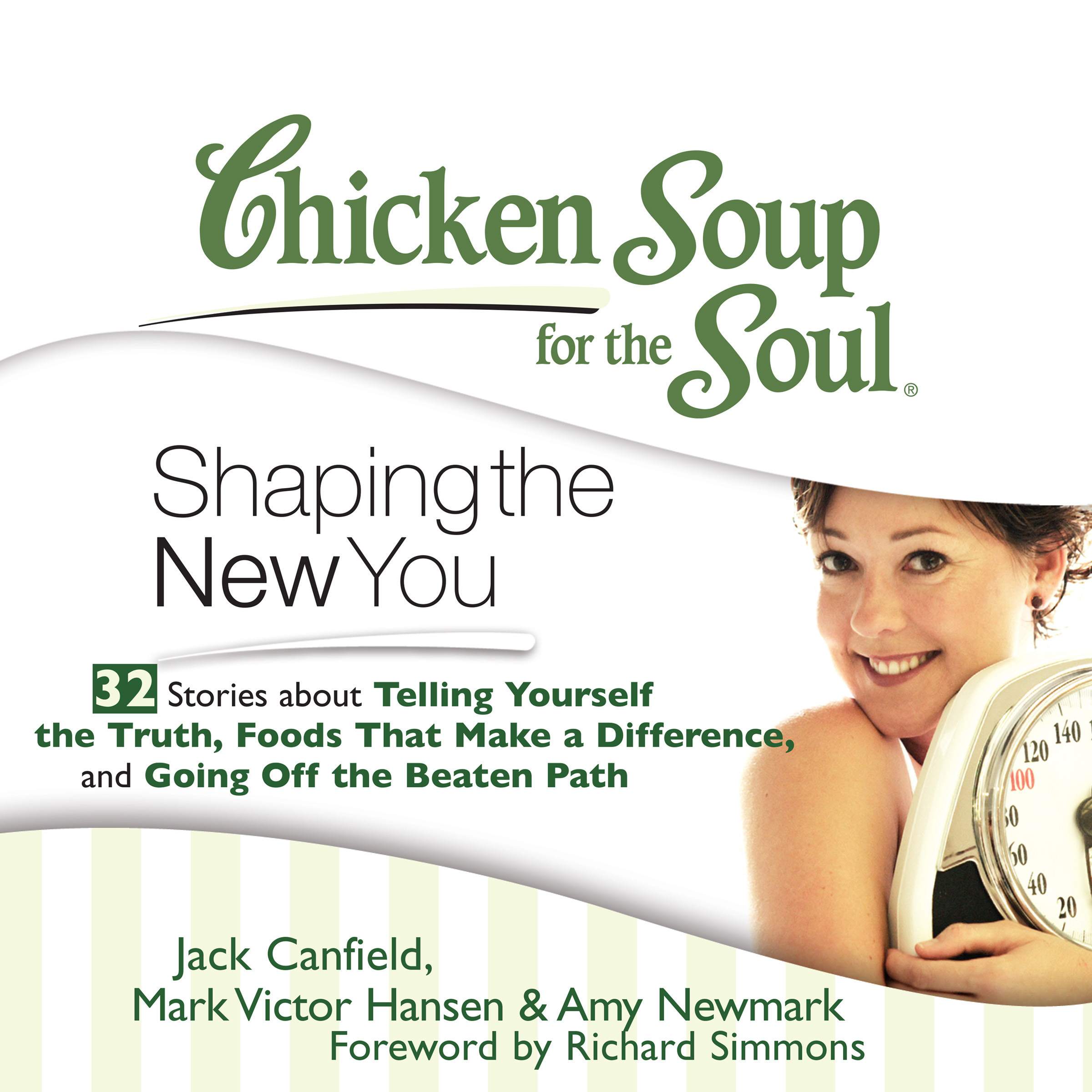 Printable Chicken Soup for the Soul: Shaping the New You - 32 Stories about Telling Yourself the Truth, Foods That Make a Difference, and Going Off the Beaten Path Audiobook Cover Art