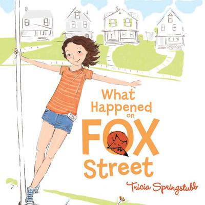 What Happened on Fox Street Audiobook, by Tricia Springstubb