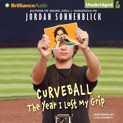 Curveball: The Year I Lost My Grip Audiobook, by Jordan Sonnenblick