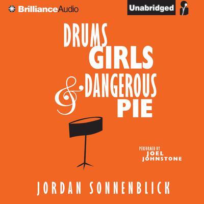 Drums, Girls, and Dangerous Pie Audiobook, by Jordan Sonnenblick