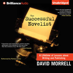 The Successful Novelist: A Lifetime of Lessons about Writing and Publishing Audiobook, by David Morrell